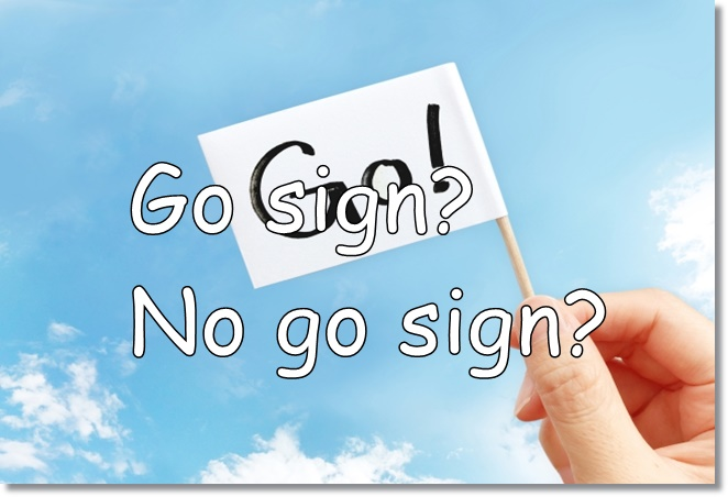 Go sign?  No go sign?